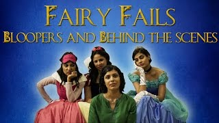 EIC: Fairy Fails Bloopers and BTS