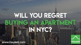Will You Regret Buying an Apartment in NYC? (2019) | Hauseit®