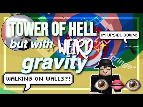 A Weird Gameplay With The Sound Of Tower Of Hell Robloxs Tower Of Hell But With Weird Gravity Youtube