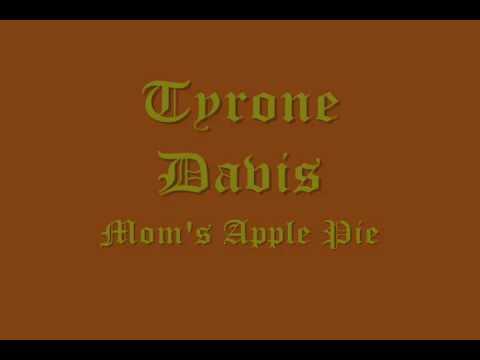 Tyrone Davis- Mom's Apple Pie