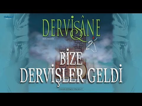 Dervişane - Bize Dervişler Geldi (The Dervishes Come To Us)