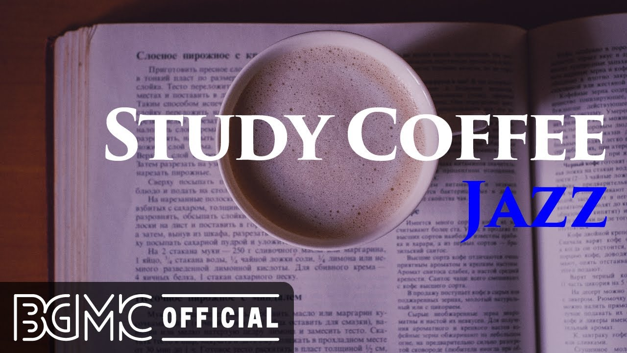 STUDY COFFEE JAZZ: Smooth Slow Jazz - Background Instrumental Music for Relaxing