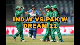 IND W vs PAK W dream 11 team playing 11 world cup t20