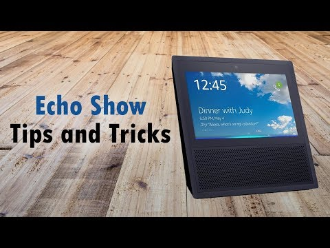 Echo Show Tips and Tricks