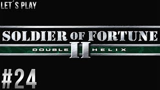 Let´s Play Soldier of Fortune 2: Double Helix - part 24 [German/HD/Blind]