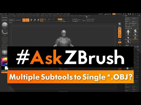 """AskZBrush: """"How can I export multiple Subtools to a single"""
