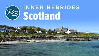 Inner Hebrides, Scotland: Mull, Iona, and Staffa - Rick Steves' Europe Travel Guide - Travel Bite