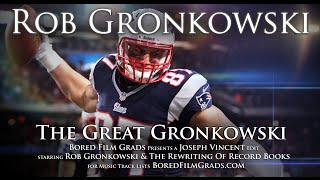 Rob Gronkowski - The Great Gronkowski