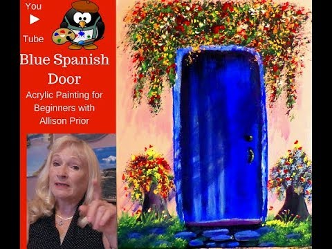 Acrylic Painting Lesson 3 , A BLUE SPANISH DOOR, for beginners, Learn the stone walkway and more.