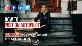 How To Schedule Social Media Posts (Automate TWO MONTHS of CONTENT in ONE AFTERNOON)
