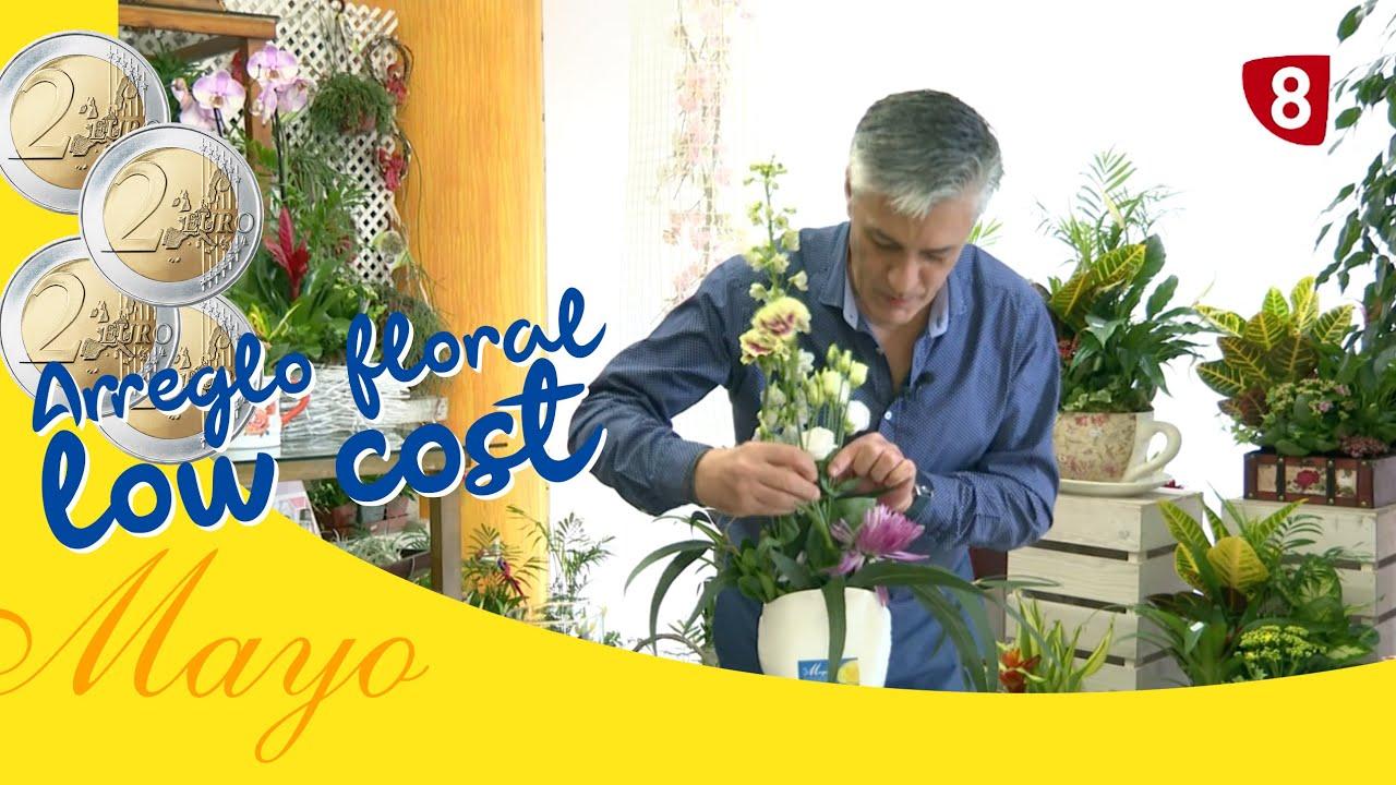 Arreglo floral LOW COST   Flores para mi casa