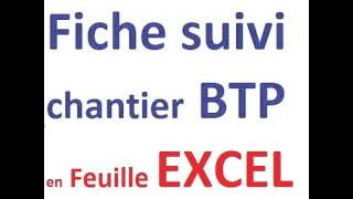 Fiche suivi chantier btp en feuille excel for Application suivi de chantier
