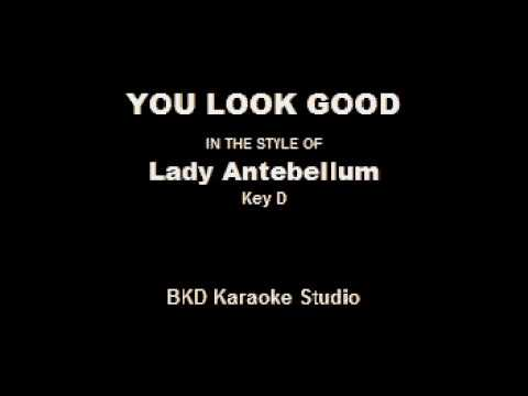 You Look Good In the Style of Lady Antebellum Karaoke with Lyrics