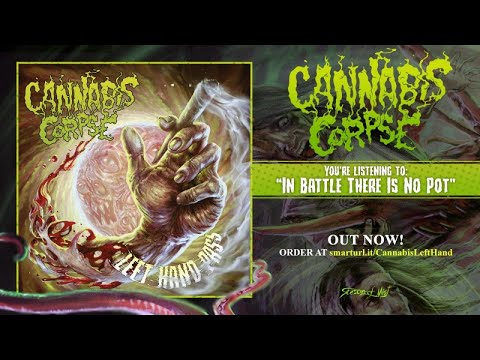 Cannabis Corpse - In Battle There Is No Pot