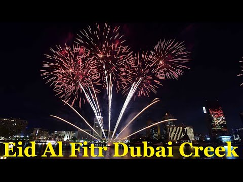 Eid Al Fitr Amazing Fireworks 2019 Dubai Creek, Eid In Dubai