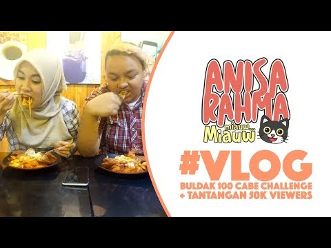 #VLOG 12    BULDAK 100 CABE CHALLENGE + TANTANGAN 50K VIEWERS    Anisa Rahma