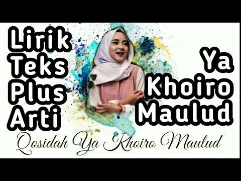 Ya khoiro maulud teks plus artinya bahasa Indonesia | Nissa Sabyan Cover