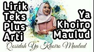Ya khoiro maulud teks plus artinya bahasa Indonesia Nissa Sabyan Cover