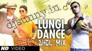 Lungi Dance Dhol Mix DJ SUNNY Full Video HD 2013