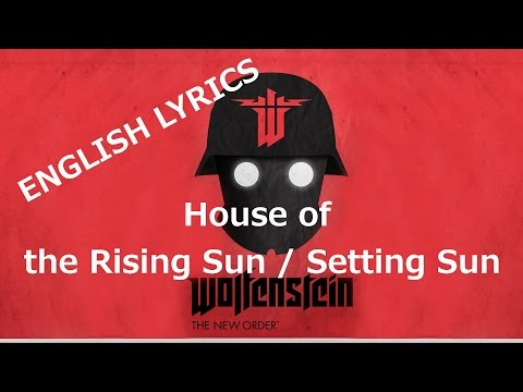 House of the Rising Sun English Lyrics - Wolfenstein The New Order