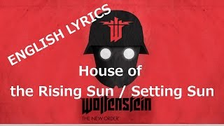 House of the Rising Sun English Lyrics - Wolfenstein The New Order