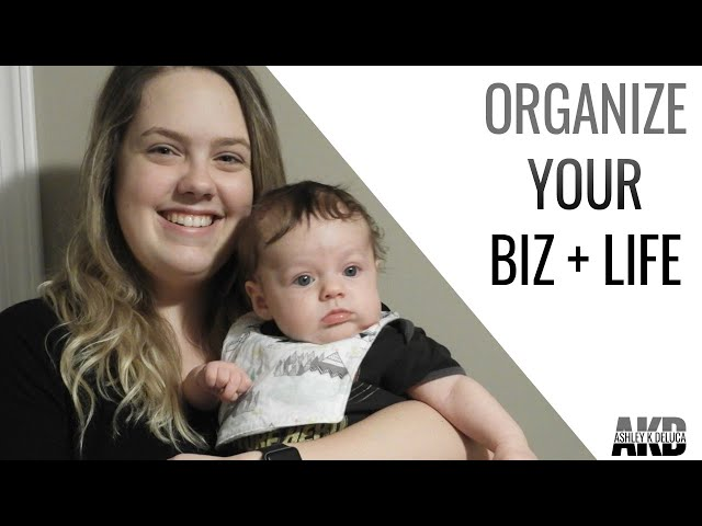 organize your life + business