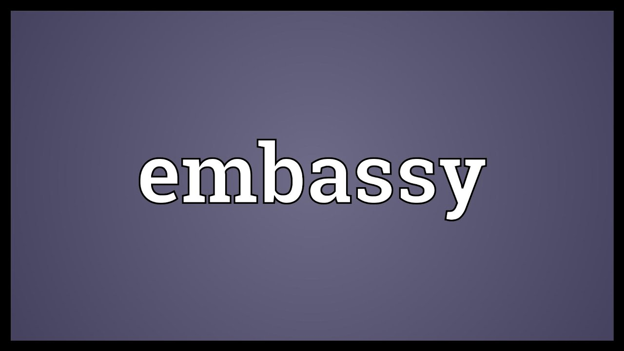 Embassy Meaning Youtube