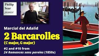 Marcial del Adalid : 2 Barcarolles (C major, G major)