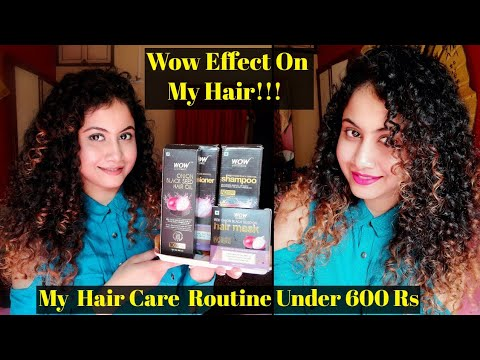 My Current Hair Care Routine Under 600 Rs Using Wow Red Onion Black Seed Oil Products