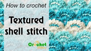 How to crochet Textured shell stitch - Free crochet pattern