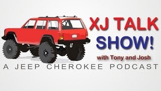Ep. 106 - XJ TALK SHOW! - New Thursday Show Time!