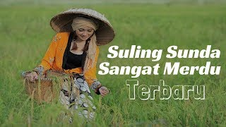 Suling Sunda Merdu Full | Kecapi Suling Sunda Instrumental