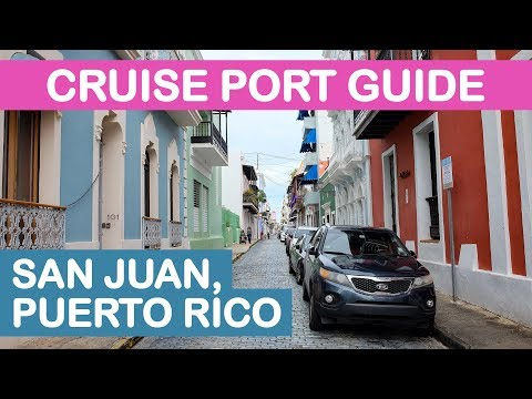 San Juan, Puerto Rico Cruise Port Guide 2018: Tips and Overview