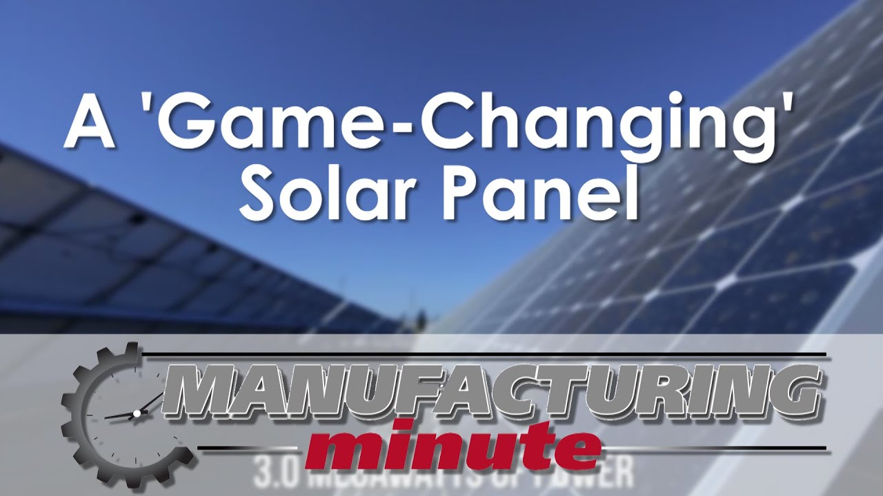 Manufacturing Minute A Game Change Solar Panel Youtube Cell And Motor Circuit With Electron Flow