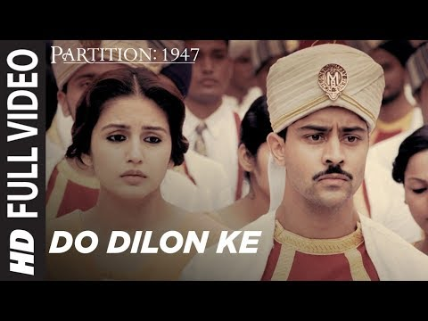 Do Dilon Ke FullVideo Song | Partition 1947 |Huma Qureshi,Om Puri,Hugh Bonneville,Gillian Anderson