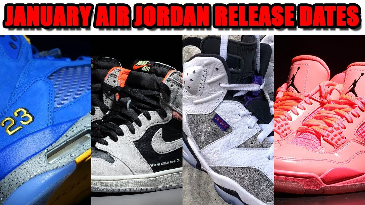 7a8b848cae9 JANUARY 2019 AIR JORDAN RELEASE DATES - YouTube