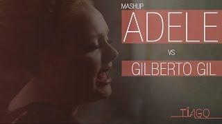 Tiago - Mashup - Adele vs Gilberto Gil