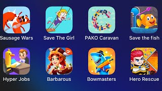 Sausage Wars,Save The Girl,PAKO Caravan,Save The Fish,Hyper Jobs,Barbarous,Bowmasters,Hero Rescue