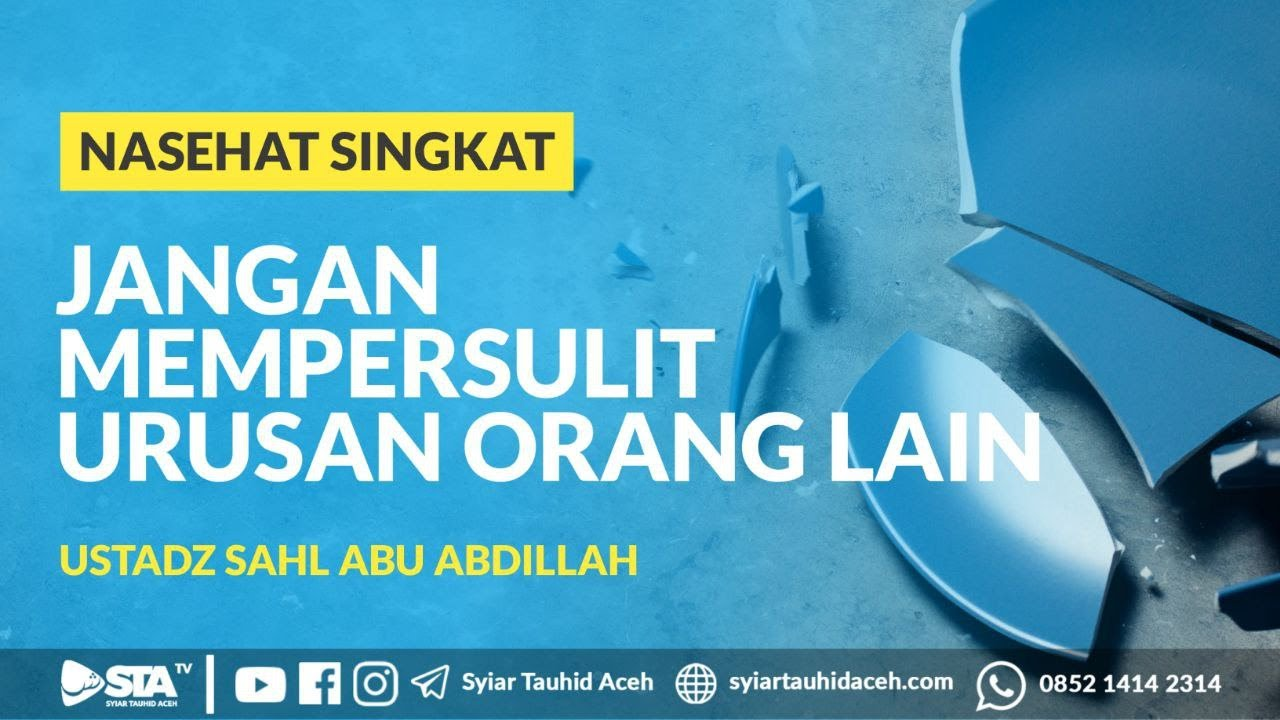 Jangan Mempersulit Urusan Orang Lain - Ustadz Sahl Abu Abdillah