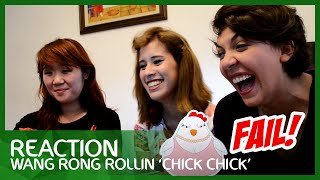 REACTION | Wang Rong Rollin 'Chick Chick' FAIL!