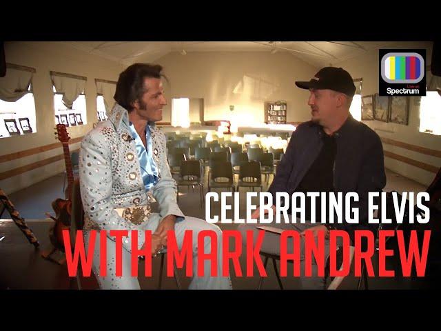 Speaking to Mark Andrew (Elvis)