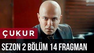 Çukur 2.Sezon 14.Bölüm Fragman