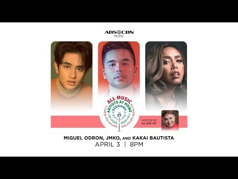All Music: Artists At Home Sessions | Miguel Odron, JMKO, Kakai Bautista | Episode 03
