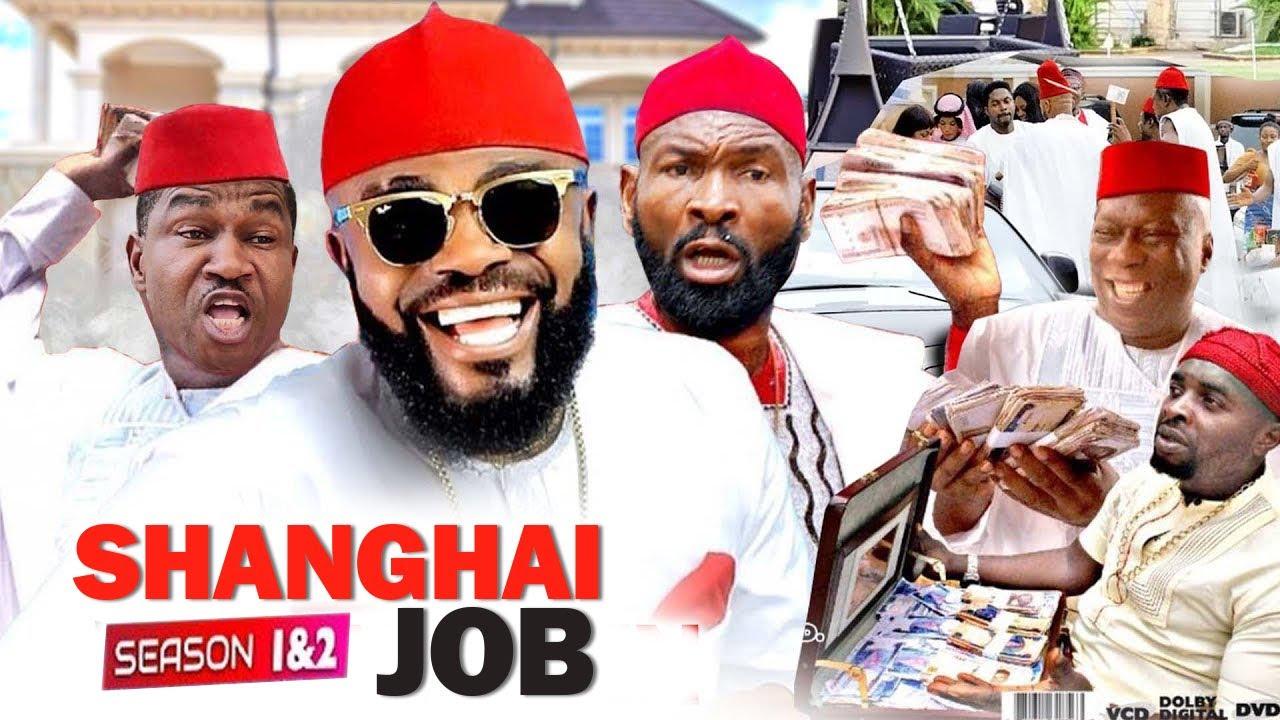 Download SHANGHAI JOB 1&2 (New Movie) Sylvester Madu  Chief IMO 2021 LATEST NIGERIAN MOVIE  NOLLYWOOD MOVIE