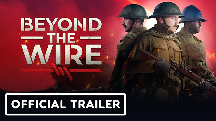 beyond the wire  for king and country update trailer