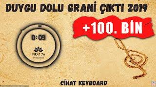 Gambar cover Cihat Keyboarder - DUYGU DOLU GRANİ 2019 (Official Audio Clip)