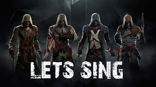Let's Sing - Assassin'S Creed Unity