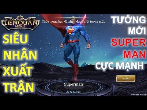 Liên Quân Mobile: Tướng mới Superman vừa ra mắt [mua và chơi luôn cho nóng] - Gank cực sướng!