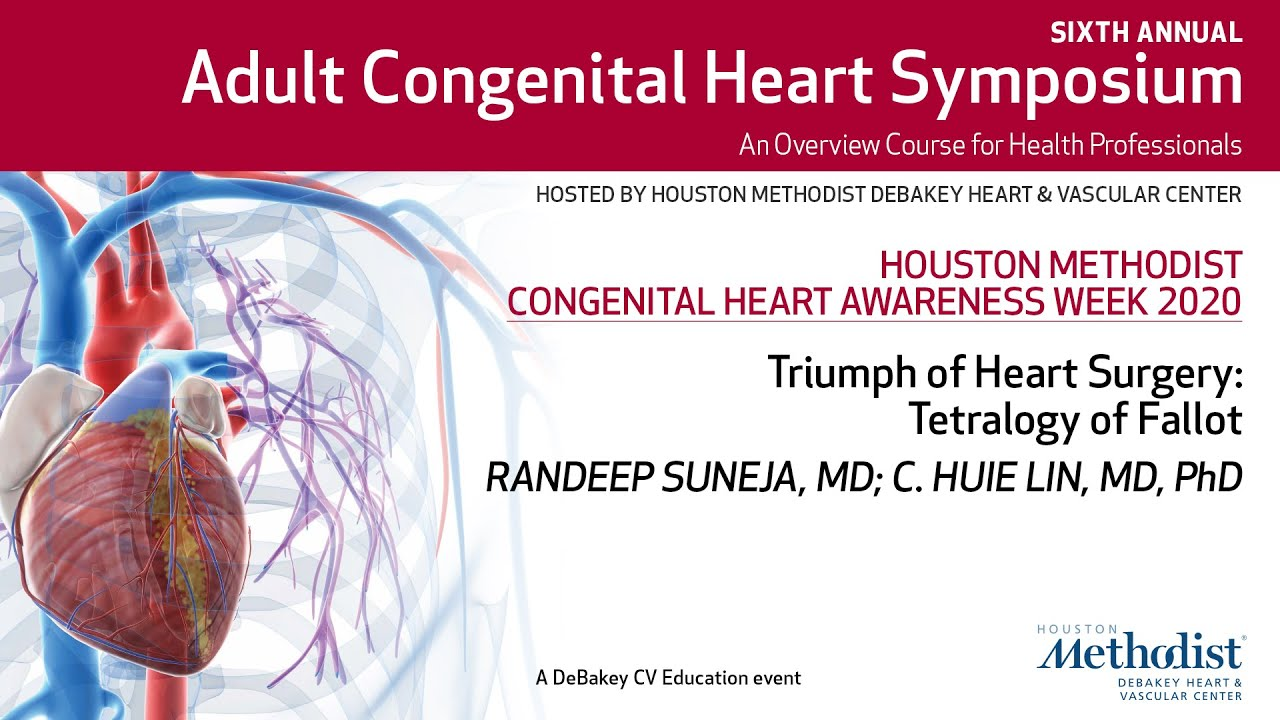 Triumph of Heart Surgery: Tetralogy of Fallot (Randeep Suneja, MD; C. Huie Lin, MD)