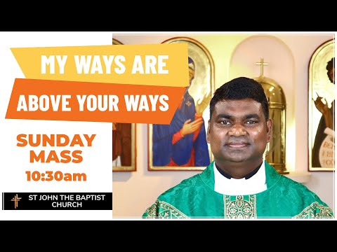 My Ways Are Above Your Ways - Sunday Mass, 20th September 2020